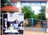 Vụ 500 giáo viên sắp mất việc tại Đăk Lăk Lãnh đạo ký bừa, nhiều giáo viên khốn đốn