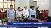 Xét xử sơ thẩm vụ án sai phạm xảy ra tại PVTEX