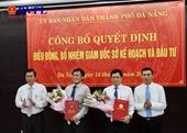 Đà Nẵng bổ nhiệm Giám đốc sở KH ĐT và Phó Trưởng Ban Nội chính Thành ủy