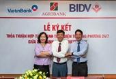 Thanh toán điện tử song phương 24 7 giữa AGRIBANK - BIDV - VIETINBANK Bước tiến lớn trong điện tử hóa các giao dịch