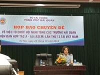 Việt Nam đăng cai tổ chức Hội nghị Tổng cục trưởng Hải quan Diễn đàn Hợp tác Á - Âu ASEM lần thứ 13