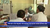 Tin đồn ngân hàng Agribank bị phá sản tại Yên Bái