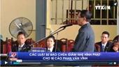 Các luật sư bào chữa giảm nhẹ hình phạt cho bị cáo Phan Văn Vĩnh