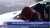 Malaysia tiếp tục xét xử Đoàn Thị Hương