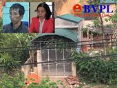 Cận cảnh ngôi nhà lạnh lẽo của vợ chồng Bùi Văn Công