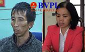 Vụ nữ sinh bị sát hại ở Điện Biên Vở kịch hoàn hảo của vợ Bùi Văn Công