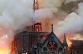 Biểu tượng của nước Pháp và châu Âu đã sụp đổ do hỏa hoạn