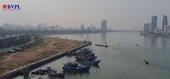 Đà Nẵng đưa ra thông tin về dự án Marina Complex lấn sông