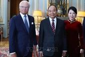 Thủ tướng Chính phủ Nguyễn Xuân Phúc hội kiến Quốc vương Thụy Điển
