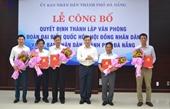 Đà Nẵng hợp nhất và thành lập Văn phòng Đoàn ĐBQH, HĐND và UBND