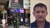 Bộ Công an Dùng mọi biện pháp truy bắt đối tượng Bùi Quang Huy