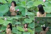 Lộ danh tính cô gái cởi sạch khoe thân dưới hồ sen