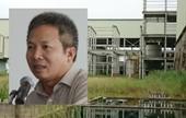 Đại án Dự án Ethanol Phú Thọ  Khởi tố thêm một loạt cựu lãnh đạo PVC
