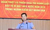 Quán triệt, triển khai thi hành Luật Bảo vệ bí mật Nhà nước trong ngành Kiểm sát nhân dân