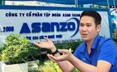 Vụ Công ty Asanzo Truy trách nhiệm đơn vị để xảy ra tình trạng trốn thuế, gây thất thu ngân sách