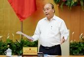 Thủ tướng Nguyễn Xuân Phúc  Tiếp tục chống tham nhũng, lợi ích nhóm, sân trước, sân sau