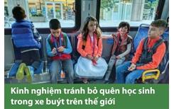 Kinh nghiệm tránh bỏ quên học sinh trong xe buýt