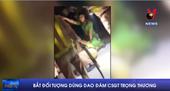 Bắt đối tượng dùng dao đâm Cảnh sát giao thông trọng thương