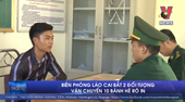 Biên phòng Lào Cai bắt 2 đối tượng vận chuyển 10 bánh heroin
