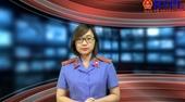 Điểm tin - sự kiện nóng trên Báo Bảo vệ pháp luật tuần qua