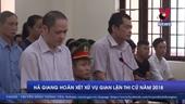 Hoãn xét xử vụ gian lận thi cử năm 2018 xảy ra tại Hà Giang