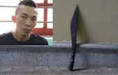 Bắt đối tượng vác dao xông vào nhà chém người gây thương tích