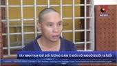 Tây Ninh tạm giữ đối tượng dâm ô đối với người dưới 16 tuổi