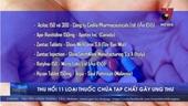 Thu hồi 11 loại thuốc chứa tạp chất gây ung thư