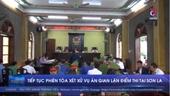 Tiếp tục phiên tòa xét xử vụ án gian lận điểm thi tại Sơn La