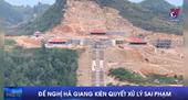 Đề nghị Hà Giang kiên quyết xử lý sai phạm liên quan vụ xả núi xây khu du lịch tâm linh