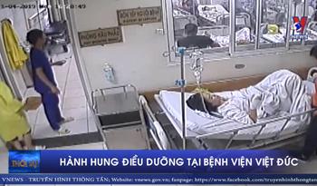 Lại xảy ra vụ hành hung điều đưỡng tại bệnh viện Việt Đức
