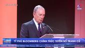 Tỷ phú Bloomberg chính thức tuyên bố tranh cử Tổng thống Mỹ