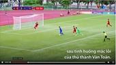 CĐV nói về hai bàn thua trận Việt Nam - Thái Lan