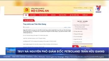 Truy nã nguyên Phó giám đốc Petroland Trần Hữu Giang
