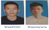 Truy tìm nam thanh niên tên Cương liên quan đến vụ án mạng
