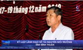 Kỷ luật lãnh đạo Sở Tài nguyên Môi trường tỉnh Bình Thuận