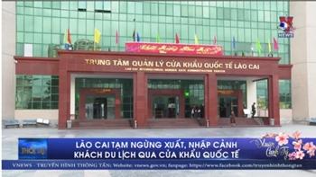 Tạm ngừng xuất, nhập cảnh khách du lịch qua cửa khẩu quốc tế Lào Cai