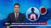 Ban Bí thư yêu cầu không để dịch bệnh viêm đường hô hấp cấp lây lan