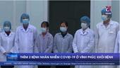 Thêm 2 bệnh nhân nhiễm COVID-19 ở Vĩnh Phúc khỏi bệnh
