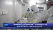 Trung Quốc thử nghiệm bộ xét nghiệm COVID-19 cho kết quả trong vòng 10 phút