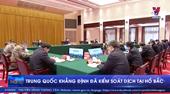 Trung Quốc khẳng định đã kiểm soát dịch tại Hồ Bắc