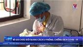 Bé gái chào đời tại khu cách ly phòng, chống dịch Covid-19
