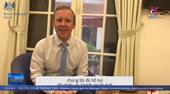 Đại sứ Anh cảm ơn Việt Nam đã hỗ trợ công dân, du khách Anh
