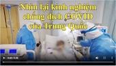 Nhìn lại toàn bộ kinh nghiệm kiểm soát dịch COVID-19 của Trung Quốc