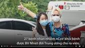 Xuất viện 27 bệnh nhân COVID-19 điều trị tại BV Nhiệt đới Trung ương