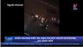 Khẩn trương điều tra nghi án 1 người bị thương do súng bắn
