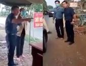 Phó Chủ tịch HĐND huyện lăng mạ, đập bàn tại chốt kiểm dịch COVID-19