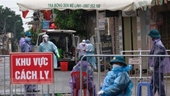 Thêm 2 ca nhiễm mới ở ổ dịch Hạ Lôi, nâng số người nhiễm lên 260 người