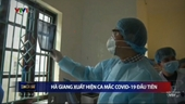 Hà Giang xuất hiện ca mắc COVID-19 đầu tiên