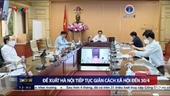 Đề xuất Hà Nội tiếp tục giãn cách xã hội đến hết ngày 30 4